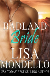 Badland_Bride_western_romance_from_USA_Today_Bestselling_Author_Lisa_Mondello